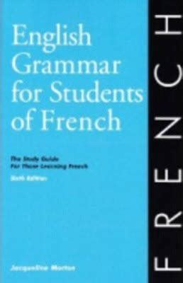 english grammar for students english grammar for students of french 7th edition jacqueline morton 9780934034425