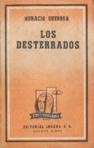 los cerradores edition books los desterrados by horacio quiroga reviews discussion