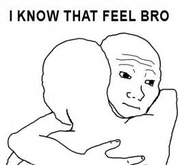 I Know That Feel Bro Meme - i know that feel bro le mem 233