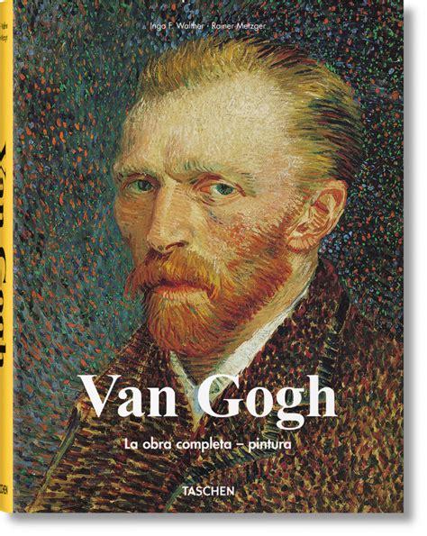 libro vincent van gogh van gogh obra completa libros taschen
