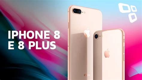 e iphone 8 plus tudo sobre os iphone 8 e iphone 8 plus tecmundo
