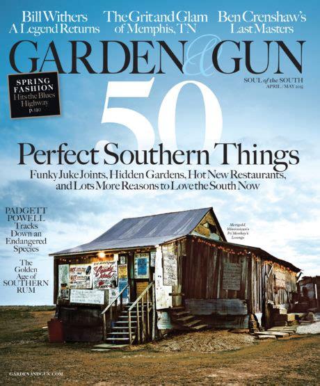 Garden And Gun Past Issues April May 2015 Garden Gun