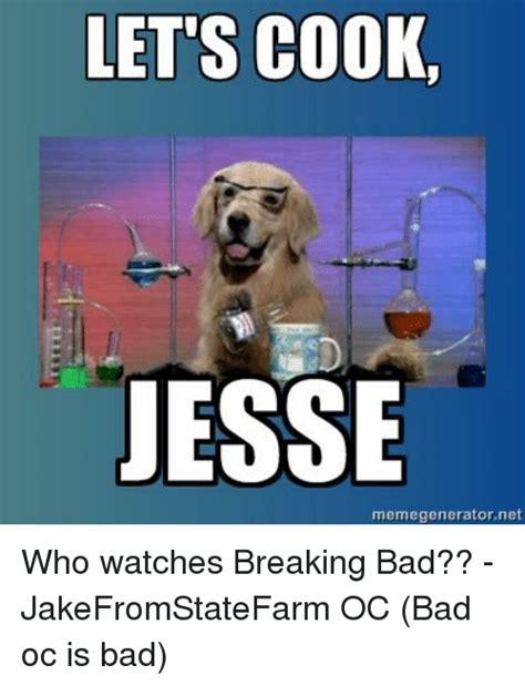 Jesse Meme Generator - let s cook jesse memegeneratornet who watches breaking bad