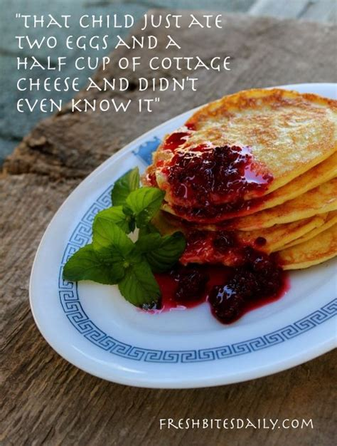 Cottage Cheese And Egg Pancakes by Quot That Child Just Ate Two Eggs And A Half Cup Of Cottage