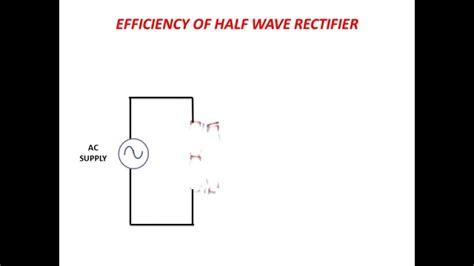 efficiency of diode bridge rectifier efficiency of half wave rectifier