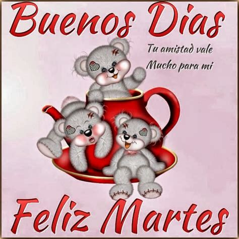 imagenes bonitas de buenos dias martes tarjetas con tiernos mensajes de feliz martes im 225 genes