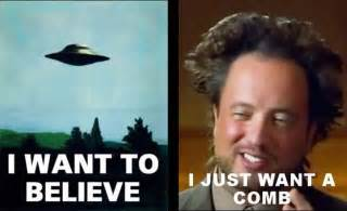 History Channel Aliens Guy Meme - time to play how baked is this guy brain spillage