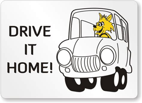 drive home safely cartoon safety signs mysafetysign com