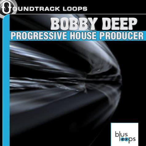 house producer bobby deep progressive house producer
