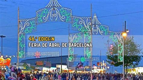 la feria de abril 8424645634 la feria de abril de catalu 241 a 2017 todo sobre barcelona