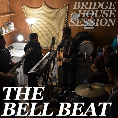 bridgehouse session the bell beat