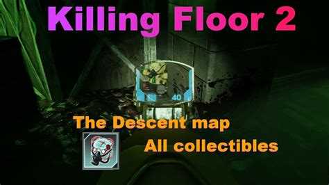 killing floor 2 the descent map all collectibles youtube