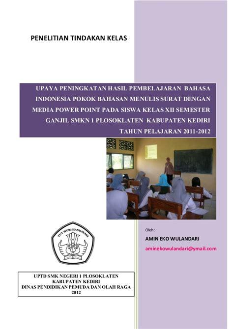 proposal penelitian tindakan kelas upaya peningkatan laporan penelitian tindakan kelas ptk bahasa indonesia smk
