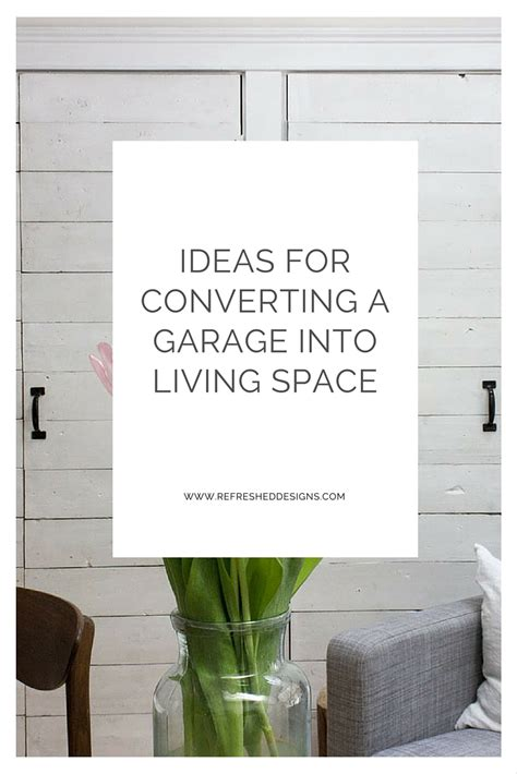 ideas for turning a garage into a liveable room ehow how to convert a garage into living space refreshed designs
