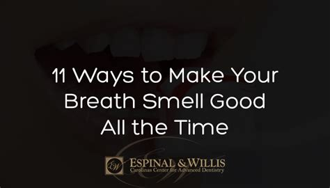 11 Ways to Make Your Breath Smell Good All the Time   Rock Hill Dentist: Cosmetic Dentists