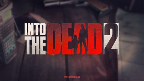 into the dead apk into the dead 2 apk v1 0 2