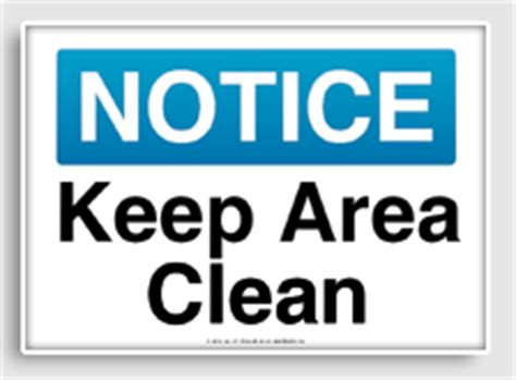free printable keep area clean signs osha notice signs freesignage com completely free