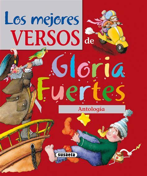 gloria fuertes venta de libros susaeta ediciones cuentos gloria fuertes venta de libros susaeta ediciones los mejores versos de gloria fuertes
