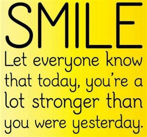 smile quotes stronger quotes motivational and