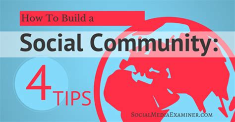 Social Media For Build Communities Engage Members how to build a social community 4 tips social media