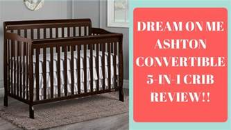 On Me Crib Reviews by On Me Ashton Convertible 5 In 1 Crib Review I