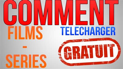 film serie youtube tuto comment regarder telecharger des films series