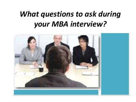 What Questions To Ask Your Mba Interviewer what questions to ask during your mba