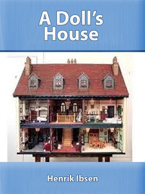 dolls house henrik ibsen a doll s house ibsen 28 images image of doll s house a doll s house by henrik