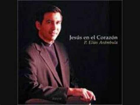 el padre elas en musica catolica mariachi padre elias arambula youtube