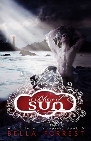 libro blaze a blaze of sun a shade of vire 5 by bella forrest
