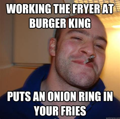 Meme Burger - working the fryer at burger king puts an onion ring in