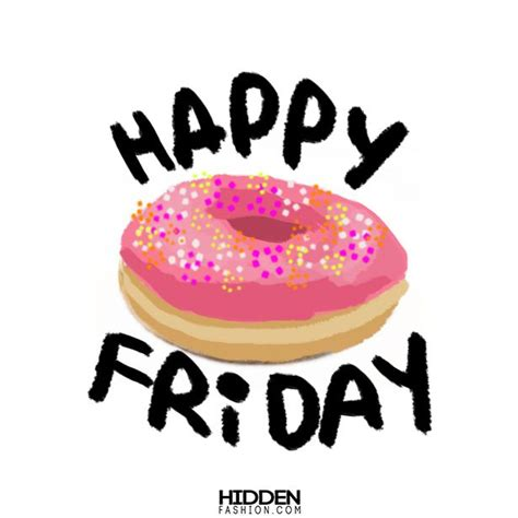 Friday With by Donut Friday Quotes Happy Happy Weekend