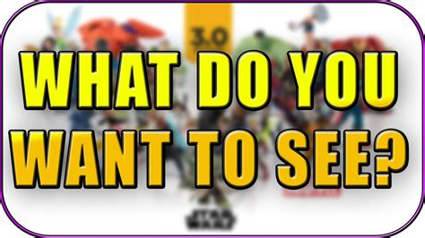 what do you need for disney infinity what in disney infinity 3 0 do you want to see