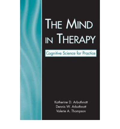 mind therapy the mind in therapy katherine d arbuthnott 9780805856750