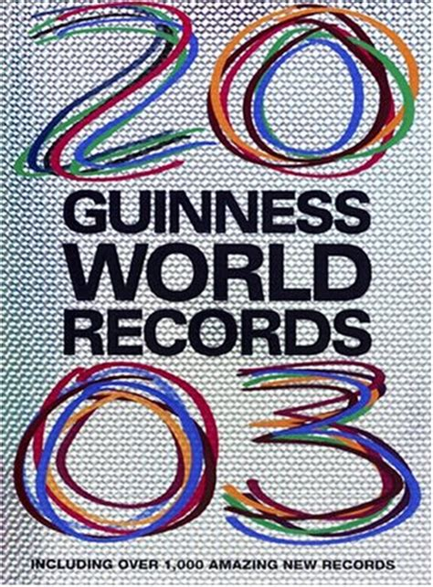 guinness world records 2002 guinness world records 2003 with over 1000 amazing new records by guinness world records