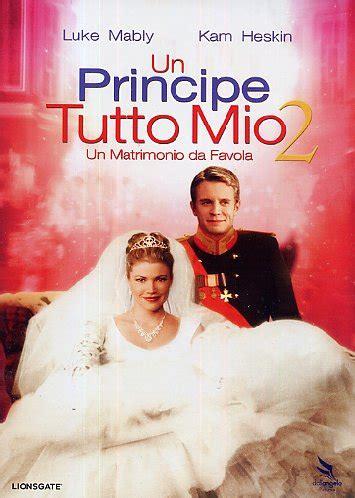 se sposti un posto a tavola cast un principe tutto mio 2 un matrimonio da favola