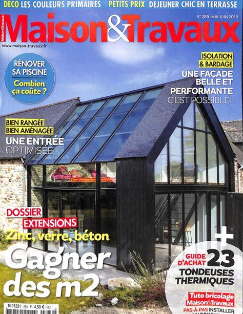 Magazine Maison Et Travaux 1641 by Abonnement Maison Et Travaux Abonnement Magazine Par