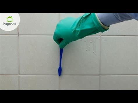 limpiar las juntas de los azulejos youtube
