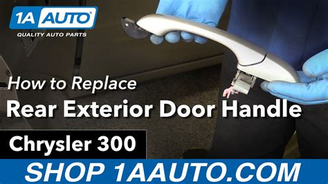 How To Install Exterior Door Knob by How To Replace Install Rear Exterior Door Handle 2006 Chrysler 300 Buy Quality Parts At 1aauto