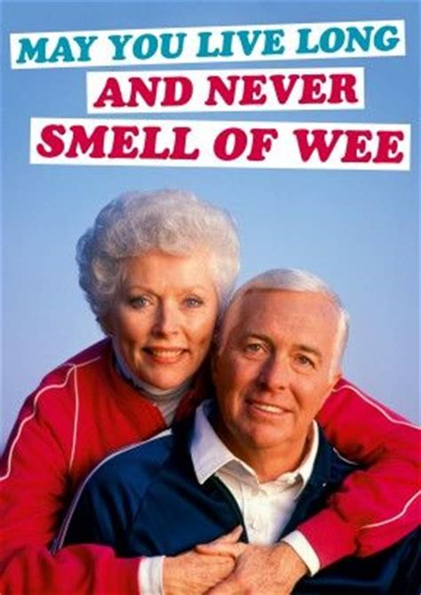 Offensive Birthday Meme - never smell of wee happy birthday or retirement card