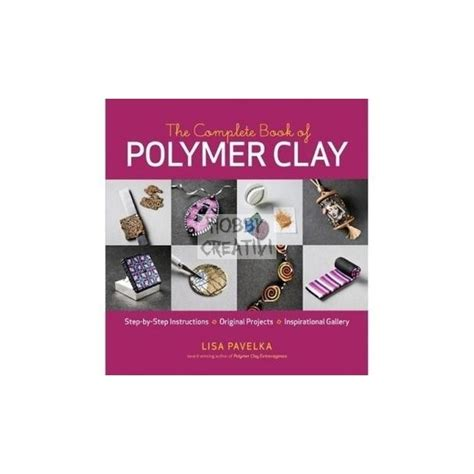 libro the complete book of polymer clay hobby creativi