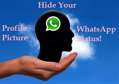 how to hide profile picture on whatsapp from strangers how to hide whatsapp status and profile picture on iphone