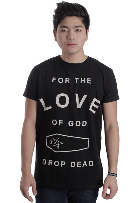 Drop Dead Shirt drop dead for the of god t shirt impericon