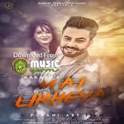 song mp3 2017 mai likheya aakash punjabi song listen