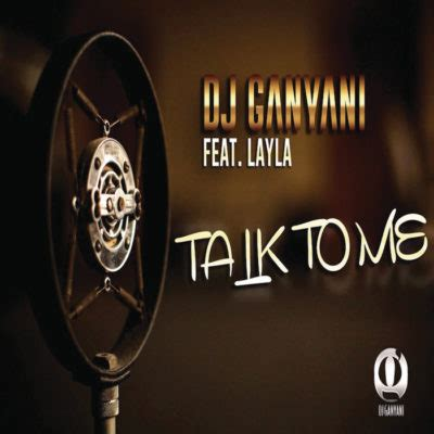 download mp3 dj ganyani talk to me download dj ganyani talk to me ft layla fakaza