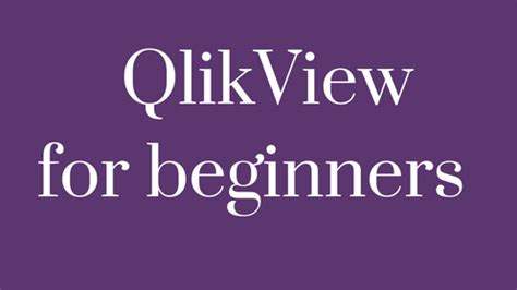 qlikview tutorial for beginners video qlikview certification and qlikview certification tests