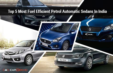 top 5 most fuel efficient diesel sedan cars in india top 5 most fuel efficient petrol automatic sedans in india