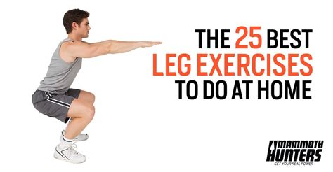 25 best leg exercises you can do at home mammoth hunters