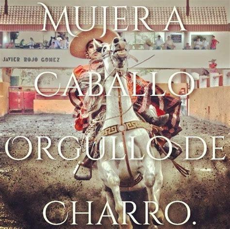 imagenes de vaqueras y frases mujer a caballo orgullo de charro by mimi whi