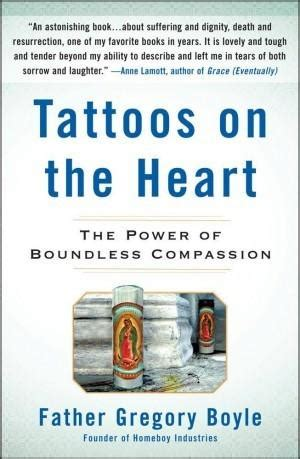 tattoos heart gregory boyle summary tattoos on the heart homeboy industries